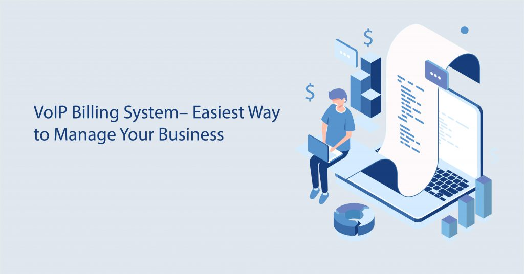 VoIP Billing System- Easiest Way to Manage your VoIP Business
